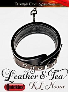 Leather & Tea - K.L. Noone