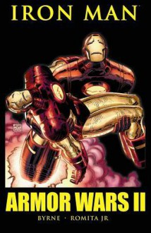 Iron Man: Armor Wars II - John Byrne, John Romita Jr.