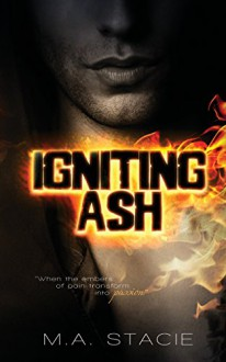 Igniting Ash - M.A. Stacie