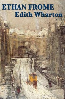 Ethan Frome (Unabridged Start Publishing LLC) - Edith Wharton