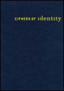 Ciphers of Identity - Maurice Berger