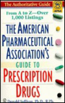 American Pharmaceutical Association's Guide to PrescriptionDrugs - Dan Sullivan, Dan Sullivan