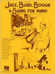 Jazz, Blues, Boogie and Swing for Piano - Hal Leonard Publishing Company