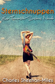 Sternschnuppen: Eine Thompson-Sisters Novelle - Charles Sheehan-Miles, Dimitra Fleissner