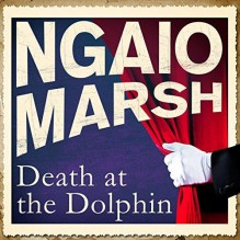 Death at the Dolphin - Ngaio Marsh