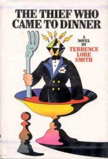 The Thief Who Came to Dinner - Terrence Lore Smith