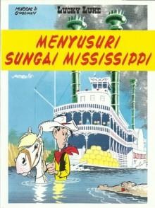 Menyusuri Sungai Mississippi - Morris, René Goscinny