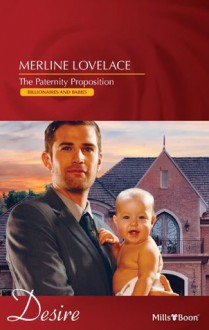 Mills & Boon : The Paternity Proposition (Billionaires and Babies) - Merline Lovelace