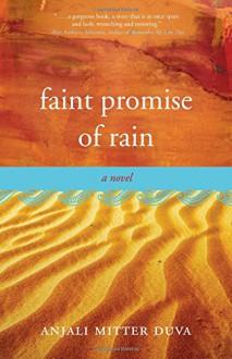 Faint Promise of Rain - Anjali Mitter Duva