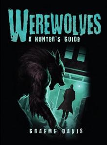 Werewolves: A Hunter's Guide (Dark) - Graeme Davis, Craig Spearing