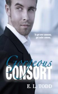 Gorgeous Consort (Beautiful Entourage) (Volume 2) - E. L. Todd
