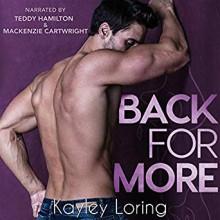 Back For More - Teddy Hamilton,Mackenzie Cartwright,Kayley Loring