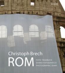 Rom: Diario romano - Arnold Nesselrath, Christoph Brech