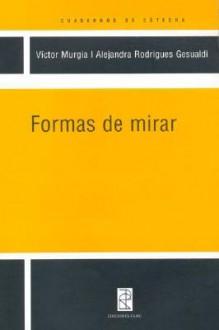 Formas de Mirar - Victor Murgia