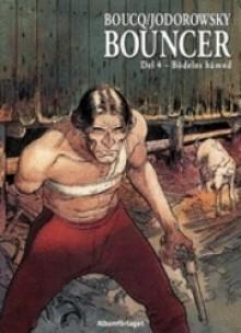 Bödelns hämnd (Bouncer #4) - Alejandro Jodorowsky, François Boucq, Stefan Carlsson