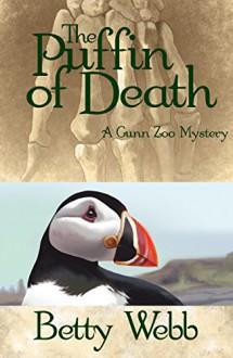 The Puffin of Death: A Gunn Zoo Mystery (Gunn Zoo Series) - Betty Webb