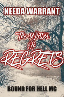 The Winter of Regrets (Bound for Hell MC series Book 4) - Needa Warrant,Daryl Banner