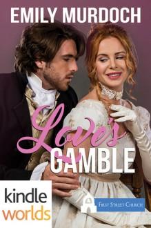Love's Gamble - Emily Murdoch