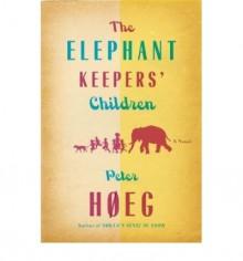 The Elephant Keepers' Children - Peter Høeg