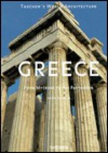 Greece: From Mycenae to the Parthenon (Taschen's World Architecture) - Henri Stierlin, Anne Stierlin