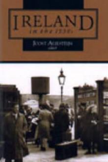 Ireland in the 1930's: New Perspectives - Joost Augusteijn, Joost Aujesteijn
