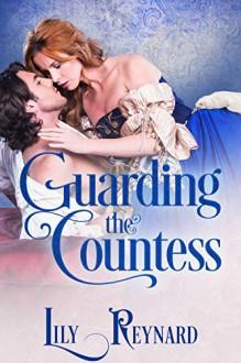 Guarding the Countess - Lily Reynard