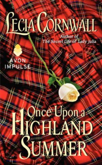 Once Upon a Highland Summer - Lecia Cornwall