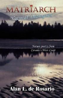 Matriarch: Natural Dialogues - Alan de Rosario
