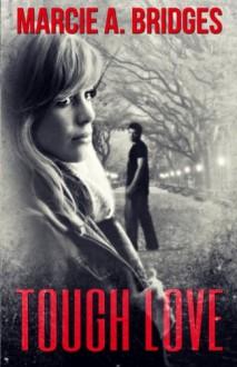 Tough Love - Marcie A. Bridges
