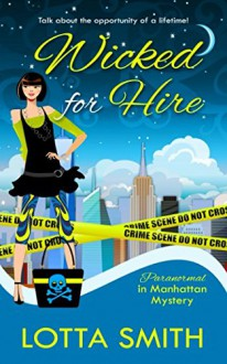 Wicked for Hire (Paranormal in Manhattan Mystery) (Volume 1) - Lotta Smith