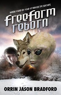 FreeForm Reborn (FreeForm Series Book 2) - Orrin Jason Bradford,Victor Habbick