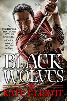 Black Wolves (The Black Wolves Trilogy) - Kate Elliott