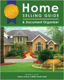 Very Best Home Selling Guide & Document Organizer - Alex A. Lluch