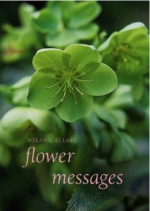 Flower Messages [With Cards] - Melanie Eclare