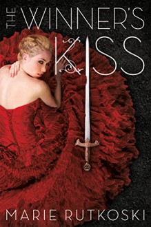 The Winner's Kiss (The Winner's Trilogy) - Marie Rutkoski