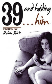 39 and Holding...Him - Robin Slick