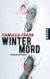 Wintermord: Kriminalroman (German Edition) - Camilla Ceder, Wiebke Kuhn