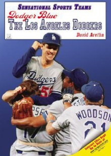 Dodger Blue The Los Angeles Dodgers (Sensational Sports Teams) - David Aretha