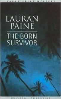 The Born Survivor - Lauran Paine