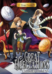 Great Expectations (Manga Classics) - Crystal Chan,Charles Dickens,Nokman Poon