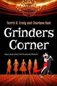 Grinders Corner - Charlene Keel, Ferris H. Craig