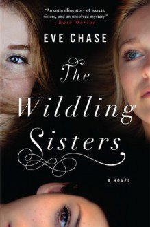 The Wildling Sisters - Eve Chase