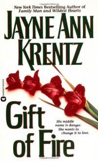 Gift of Fire - Jayne Ann Krentz