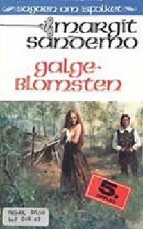 Galgeblomsten - Margit Sandemo