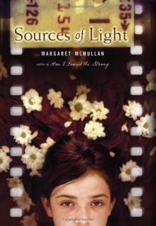 Sources of Light - Margaret McMullan