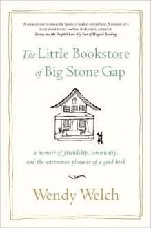 The Little Bookstore of Big Stone Gap - Wendy Welch