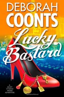 Lucky Bastard - Deborah Coonts