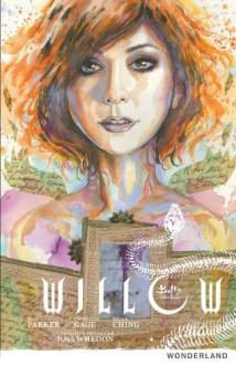 Willow: Wonderland - Jeff Parker, Christos Gage, Brian Ching, Joss Whedon