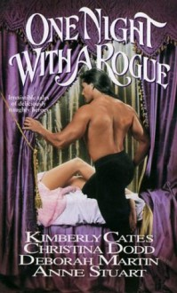 One Night With a Rogue - Christina Dodd, Anne Stuart, Deborah Martin, Kimberly Cates