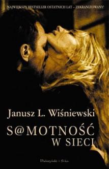 Samotność w sieci - Wiśniewski Janusz L.